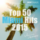 Various Artists - Top 50 Miami Hits 2015