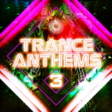 Trance Anthems 3 by Various Artists mp3 download