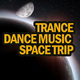 Various Artists - Trance Dance Music Space Trip