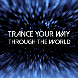 Various Artists - Trance Your Way Through the World (Trance Gold Records)