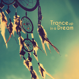 Trance up in a Dream by Various Artists mp3 download