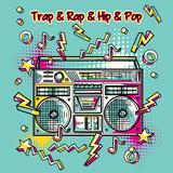Trap & Rap & Hip & Pop by Various Artists mp3 download