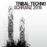 Tribal Techno Schranz 2016 by Various Artists mp3 download