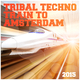 Various Artists - Tribal Techno Train to Amsterdam 2015