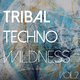 Various Artists - Tribal Techno Wildness, Vol. 2