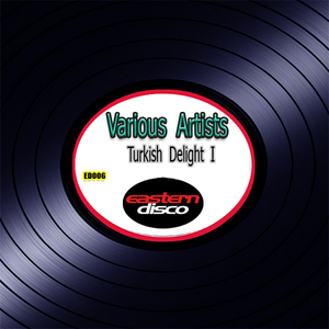 Various Artists - Turkish Delight I (Eastern Disco)