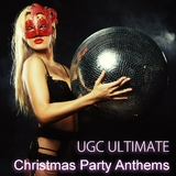 UGC Ultimate Christmas Party Anthems by Various Artists mp3 download