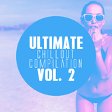 Ultimate Chillout Compilation, Vol. 2 by Various Artists mp3 download