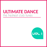 Ultimate Dance, Vol. 1 - The Freshest Club Tunes by Various Artists mp3 download