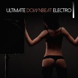 Ultimate Downbeat Electro, Vol. 1 by Various Artists mp3 download