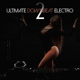 Ultimate Downbeat Electro, Vol. 2 by Various Artists mp3 download
