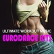 Various Artists Ultimate Workout Music 2015 - Eurodance Hits
