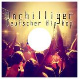 Unchilliger Deutscher Hip Hop  by Various Artists mp3 download
