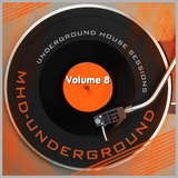 Underground House Sessions, Vol. 8 by Various Artists mp3 download