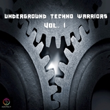 Underground Techno Warriors, Vol. 1 by Various Artists mp3 download