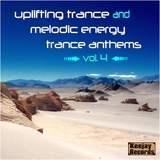 Uplifting Trance and Melodic Energy Trance Anthems, Vol. 4 by Various Artists mp3 download