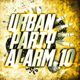 Urban Party Alarm 10 by Various Artists mp3 download