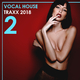 Various Artists - Vocal House Traxx 2018, Vol. 2