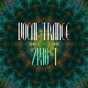 Various Artists - Vocal Trance 2k18, Vol. 1 (Trance Festival Recordings)