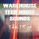 Various Artists Warehouse Tech House Sounds: The Top 50