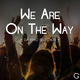 Various Artists - We Are On the Way (Gamepad Selection)