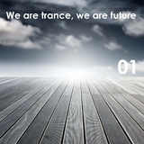 We Are Trance, We Are Future Vol.01 by Various Artists mp3 download