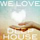 Various Artists - We Love Deep House