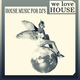 Various Artists - We Love House - House Music for DJs