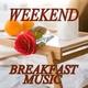 Various Artists Weekend Breakfast Music