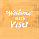 Various Artists Weekend Lounge Vibes