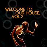 Welcome to Our House, Vol. 2 by Various Artists mp3 download