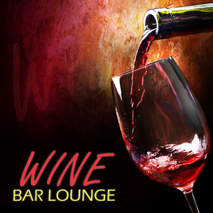Various Artists - Wine Bar Lounge (Ibiza Lounge Records)