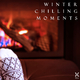 Various Artists - Winter Chilling Moments