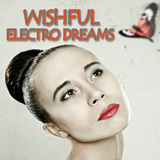 Wishful Electro Dreams by Various Artists mp3 download