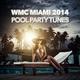 Various Artists Wmc Miami 2014 - Pool Party Tunes
