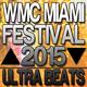 Various Artists - Wmc Miami Festival 2015 Ultra Beats