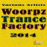 Woorpz Trance Factory 2014 by Various Artists mp3 download