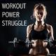 Various Artists - Workout Power Struggle