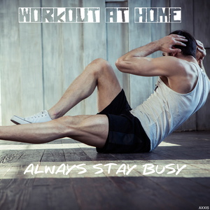 Various Artists - Workout at Home: Always Stay Busy (Axxis)