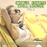 World Chill-Lounge Charts, Vol. 3 by Various Artists mp3 download