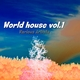 Various Artists - World House, Vol. 1