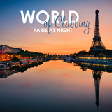 World of Clubbing: Paris at Night by Various Artists mp3 download