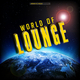 Various Artists - World of Lounge