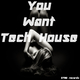 Various Artists - You Want Tech House
