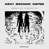 Abandon All Hope, You Who Enter Here by Vast Massive Vapor mp3 download