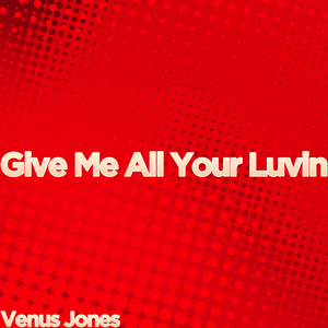 Venus Jones - Give Me All Your Luvin (Specter Records)