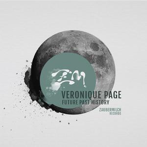 Veronique Page - Future Past History (Zaubermilch Records)
