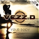 Vezz D Your Body (Mrzenes Re-Edit)('Mrzenes Re-Edit')