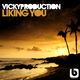 Vickyproduction Liking You