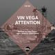Vin Vega Attention